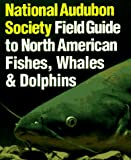 Fishes, Whales and Dolphins (0394534050) by National Audubon Society Staff