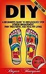 DIY: A Beginner's Guide To Reflexolog...