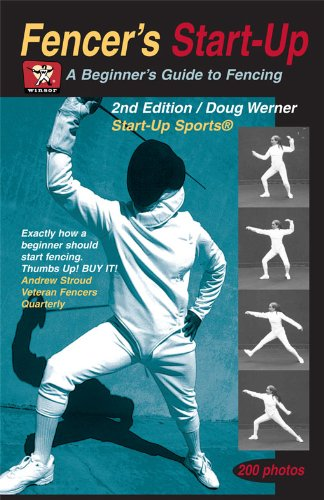 Fencer's Start-Up, 2nd edition: A Beginner's Guide to Fencing (Start-Up Sports series)