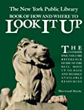 img - for The New York Public Library Book of How and Where to Look It Up (A Prentice Hall Reference Book) book / textbook / text book