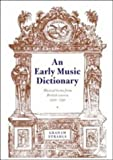 An early music dictionary :  musical terms from British sources, 1500-1740 /