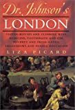 Dr. Johnson's London: Coffee-Houses and Climbing Boys, Medicine, Toothpaste and Gin, Poverty and Press-Gangs, Freakshows and Female Education (0312276656) by Liza Picard