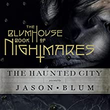 The Blumhouse Book of Nightmares: The Haunted City (       UNABRIDGED) by Jason Blum Narrated by full cast