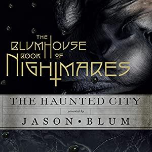 The Haunted City - Jason Blum (editor)