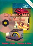 3D Studio Max in Motion with CDROM
