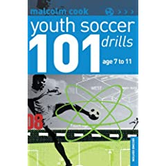 101 Youth Soccer Drills: 7-11 years