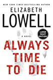 Always Time To Die (0060787171) by Elizabeth Lowell
