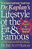 Dr. Kaplan&#8217;s Lifestyle of the Fit &#038; Famous: A Wellness Approach to Thinking &#038; Winning