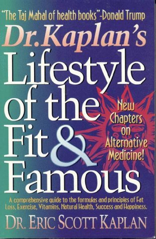 Dr. Kaplan's Lifestyle of the Fit & Famous: A Wellness Approach to Thinking & Winning, Eric S Kaplan