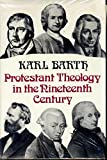 Protestant Theology in the Nineteenth Century (0334013356) by Barth, Karl