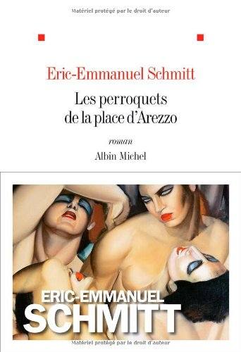 Les Perroquets de la place d'Arezzo - Eric-Emmanuel Schmitt