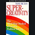 Super-Creativity  by Tony Buzan Narrated by Tony Buzan
