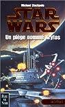 Star Wars, tome 9 : Un pi�ge nomm� Krytos (Les X-Wings 3)