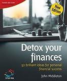 Detox Your Finances: 52 Brilliant Ideas for Personal Finance Success (52 Brilliant Ideas)