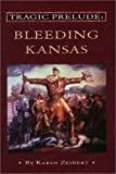 Tragic Prelude: Bleeding Kansas