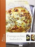 Fromage au four, fondues et Cie