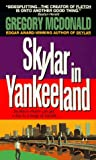 Skylar in Yankeeland: A Mystery (0380725258) by McDonald, Gregory