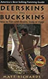 Deerskins Into Buckskins: How To Tan With Natural Materials, a Field Guide for Hunters and Gatherers