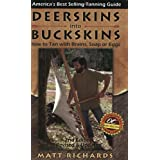 Deerskins into Buckskins: How to Tan with Brains, Soap or Eggs; 2nd Edition ~ Matt Richards