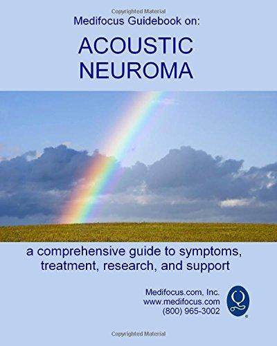 Medifocus Guidebook On: Acoustic Neuroma