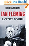 Ian Fleming: Licence to Kill (English...