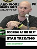 Comic Con Workshop: Looking at the Next - Star Trek: The Next Generation
