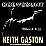 Tease 3: Bodycount | Keith Gaston