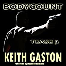 Tease 3: Bodycount Audiobook by Keith Gaston Narrated by Machelle Williams