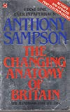 The Changing Anatomy of Britain (Coronet Books) (034028434X) by Sampson, Anthony