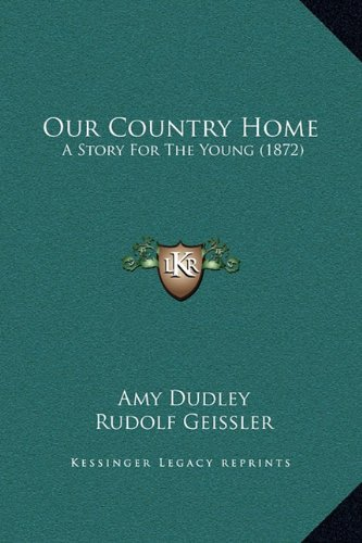 Our Country Home: A Story for the Young (1872)