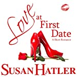 Love at First Date: Better Date than Never (       UNABRIDGED) by Susan Hatler Narrated by Martha Lee