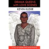 Drama Queens with Love Scenes ~ Kevin Klehr
