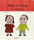 img - for Nino e Nina. La compagnia book / textbook / text book