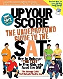 img - for Up Your Score: The Underground Guide to the SAT   [UP YOUR SCORE-2011-12] [Paperback] book / textbook / text book