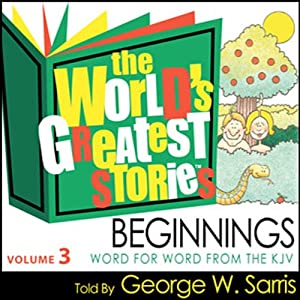 The World's Greatest Stories NIV V3: Beginnings | [George W. Sarris]