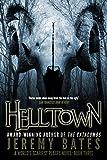 Helltown (A Suspense Horror Thriller & Mystery Novel) (World's Scariest Places Book 3)