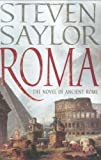 Roma: The Novel of Ancient Rome (0312328311) by Saylor, Steven