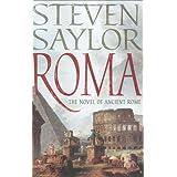 Roma: A Novel of Ancient Rome ~ Steven Saylor