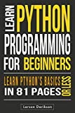 Python: Learning Python The Easy Way.: Learn the Basics, Learn it Quick, Start Coding Today! (English Edition)