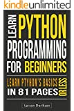 PYTHON: Learning Python The Easy Way. (Learn the Basics, Learn it Quick, Start Coding Today!) (English Edition)