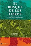 img - for El Bosque de Los Libros (Spanish Edition) book / textbook / text book