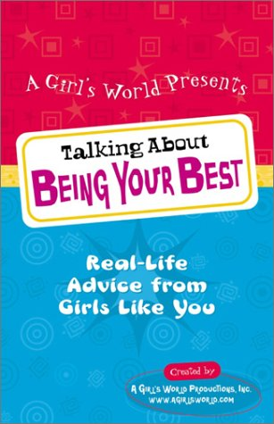 Talking About Being Your Best: Real-Life Advice from Girls Like You