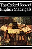 The Oxford Book Of English Madrigals - Vocal