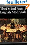 The Oxford Book Of English Madrigals...