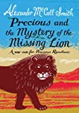 Precious and the Mystery of the Missing Lion: A New Case for Precious Ramotswe