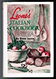 Leones Italian Cookbook: More than 300 top-notch Italian recipes that made Mother Leone and son, Gene famous throughout the country for their cooking genius