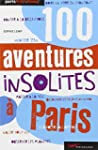 100 aventures insolites � Paris