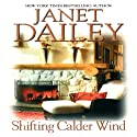 Shifting Calder Wind: Calder Saga, Book 7 Audiobook by Janet Dailey Narrated by Mil Nicholson
