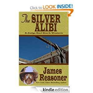 The Silver Alibi (A Big Earl Stark Western)