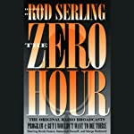 The Zero Hour, Program Four: But I Wouldn't Want to Die There | Rod Serling
